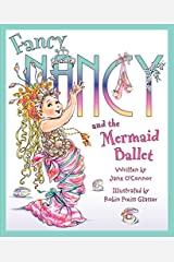 Fancy Nancy and the Mermaid Ballet Kindle Edition