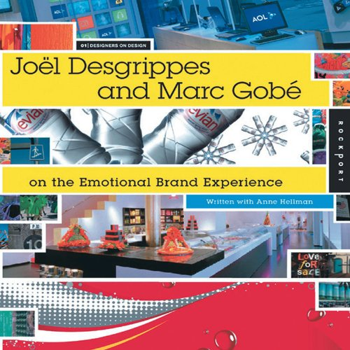 Joel Desgrippes and Marc Gobe on Emotional Brand Experience