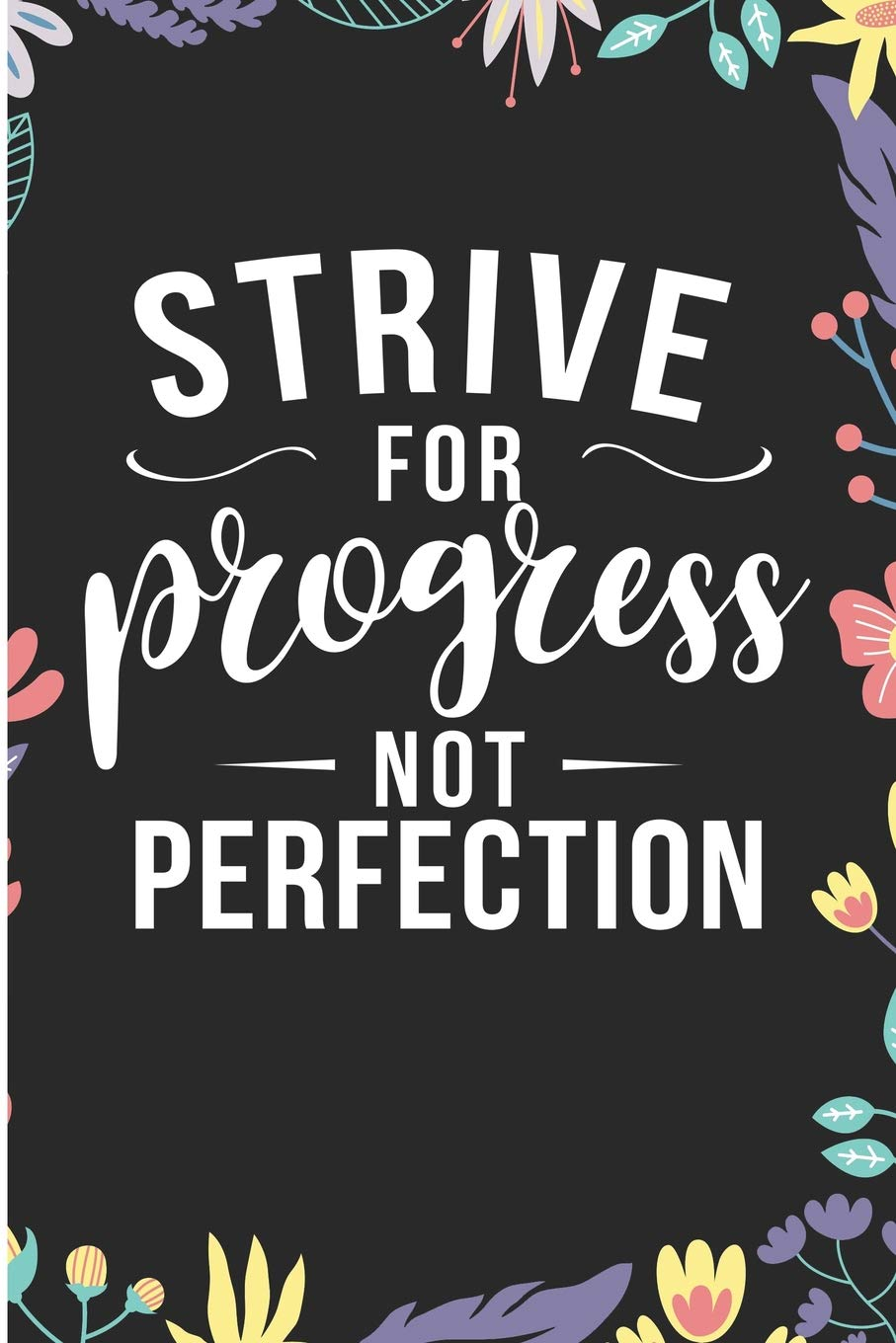 Strive For Progress Not Perfection: Motivational Uplifting Quotes ...