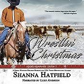 Wrestlin' Christmas: Rodeo Romance Book 2 | Shanna Hatfield