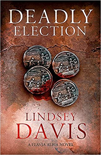 Deadly Election (Flavia Albia Mystery, Book 3)