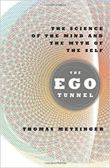 Book The EGO Tunnel: The Science of the Mind and the Myth of the Self