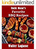 Uncle Oscar's Favorite BBQ Recipes Cookbook (Walter Lagasse Cookbook Series)