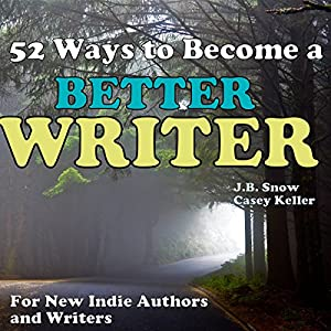 52 Ways to Become a Better Writer Audiobook