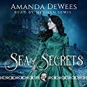 Sea of Secrets Audiobook by Amanda DeWees Narrated by Meghan Lewis