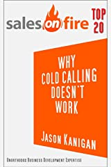 Why Cold Calling Doesn't Work Kindle Edition