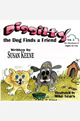 Diggitty the Dog Finds a Friend (The Adventures of Diggitty the Dog) (Volume 2) Paperback