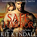 Safe Harbor Audiobook by Kit Tunstall, Kit Kyndall Narrated by Marie Smith