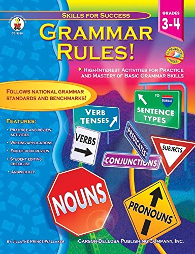 Grammar Rules!, Grades 3-4: High-Interest Activities for Practice and Mastery of Basic Grammar Skills (Skills for Success)
