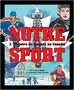 Book Notre Sport: L'Histoire Du Hockey Au Canada (My Canada)
