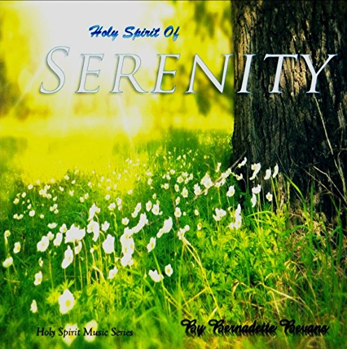 Holy Spirit of Serenity, CD, Tranquil, Music, Reflection, Relaxation, Meditation, Prayer, Holy Spirit, Christian, Catholic, Background, Peaceful, Calming, Serene