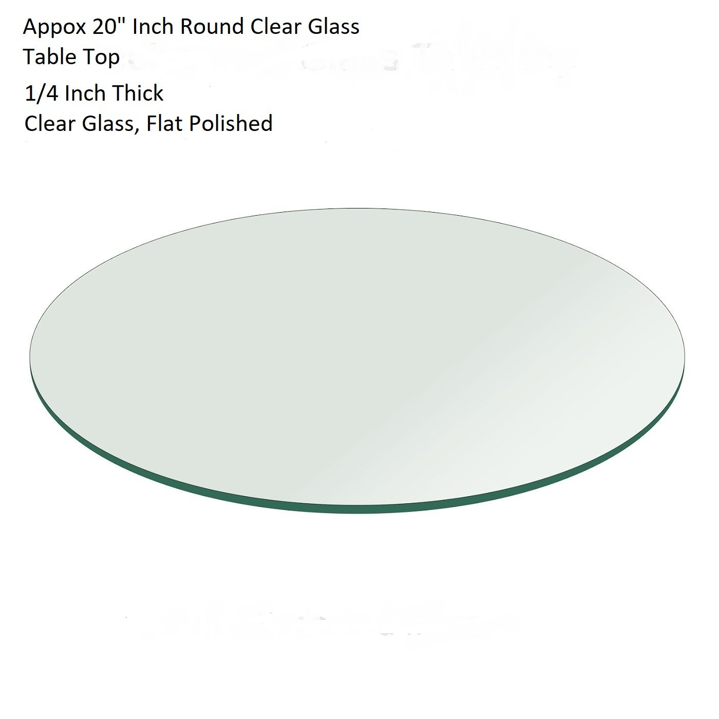 20'' or few cm less Round Flat Polished Edge Glass Table Top 1/4'' Thick (1, Glass)