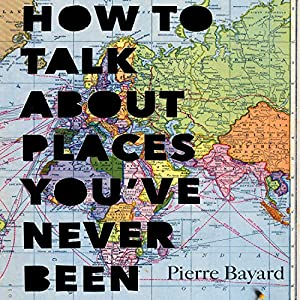How to Talk About Places You've Never Been Audiobook