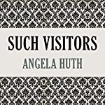 Such Visitors | Angela Huth