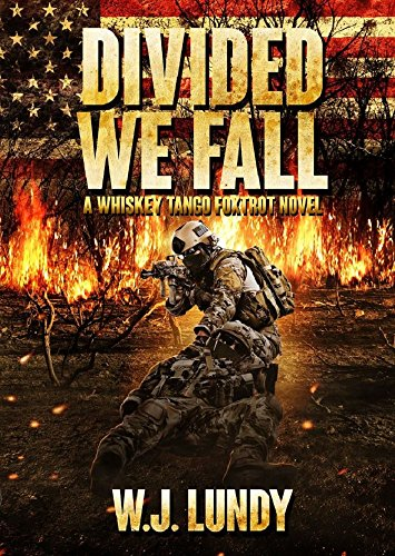 Divided We Fall (Whiskey Tango Foxtrot Book 6) by [Lundy, W.J.]