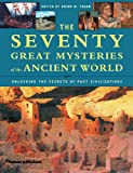 The Seventy Great Mysteries of the Ancient World, Brian M. Fagan, 0500510504