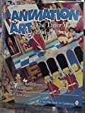 Animation Art, Jeff Lotman and Jonathan Smith, 0887409792