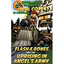 Minecraft Comics: Flash and Bones and The Uprising in Angel's Army: The Ultimate Minecraft Comics Series (Real Comics in Minecraft - Flash and Bones Book 22)