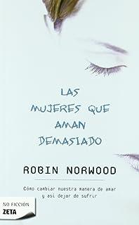 Las mujeres que aman demasiado (Zeta No Ficcion) (Spanish Edition)