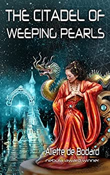 The Citadel of Weeping Pearls by Aliette de Bodard science fiction and fantasy book and audiobook reviews