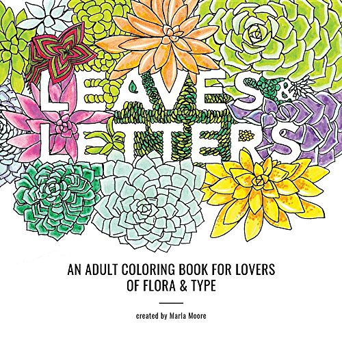 Leaves & Letters: An Adult Coloring Book For Lovers Of Flora & Type