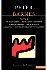 Barnes Plays: 1: The Ruling Class; Leonardo's Last Supper; Noonday Demons; The Bewitched; Laughter!; Barnes' People: Eight Monologues (Contemporary Dramatists) (Vol 1) Paperback