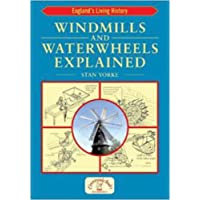 Windmills and Waterwheels Explained (England's Living History)