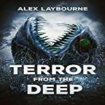 Terror from the Deep | Alex Laybourne