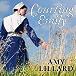 Courting Emily: Wells Landing Series #2 | Amy Lillard
