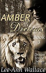 Amber Dreams: Book 3 (Dream Scribe)