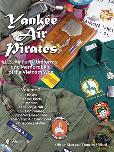Yankee Air Pirates: U.S. Air Force Uniforms and Memorabilia of the Vietnam War_Volume 2