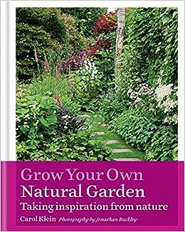 Making A Garden: Successful Gardening By Natureu0027s Rules: Amazon.co.uk:  Carol Klein: 9781845339562: Books
