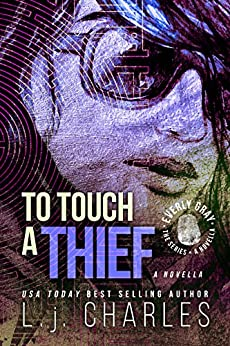 To Touch a Thief (An Everly Gray Novella between books 2&3): An Everly Gray Novella (The Everly Gray Adventures) by [Charles, L. j.]