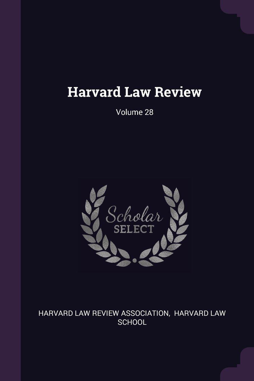 Harvard Law Review; Volume 28 PDF