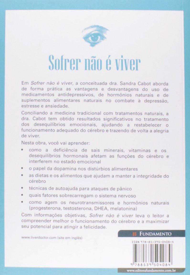 Sofrer não É Viver (Em Portuguese do Brasil): Sandra Cabot: 9788539504084: Amazon.com: Books