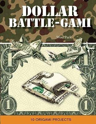 Dollar Battle-Gami (Mass Market Origami Books)