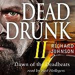 Dead Drunk II: Dawn of the Deadbeats, Book 2 | Richard Johnson