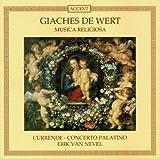 Giaches de Wert: Musica Religiosa - Currende / Concerto Palatino