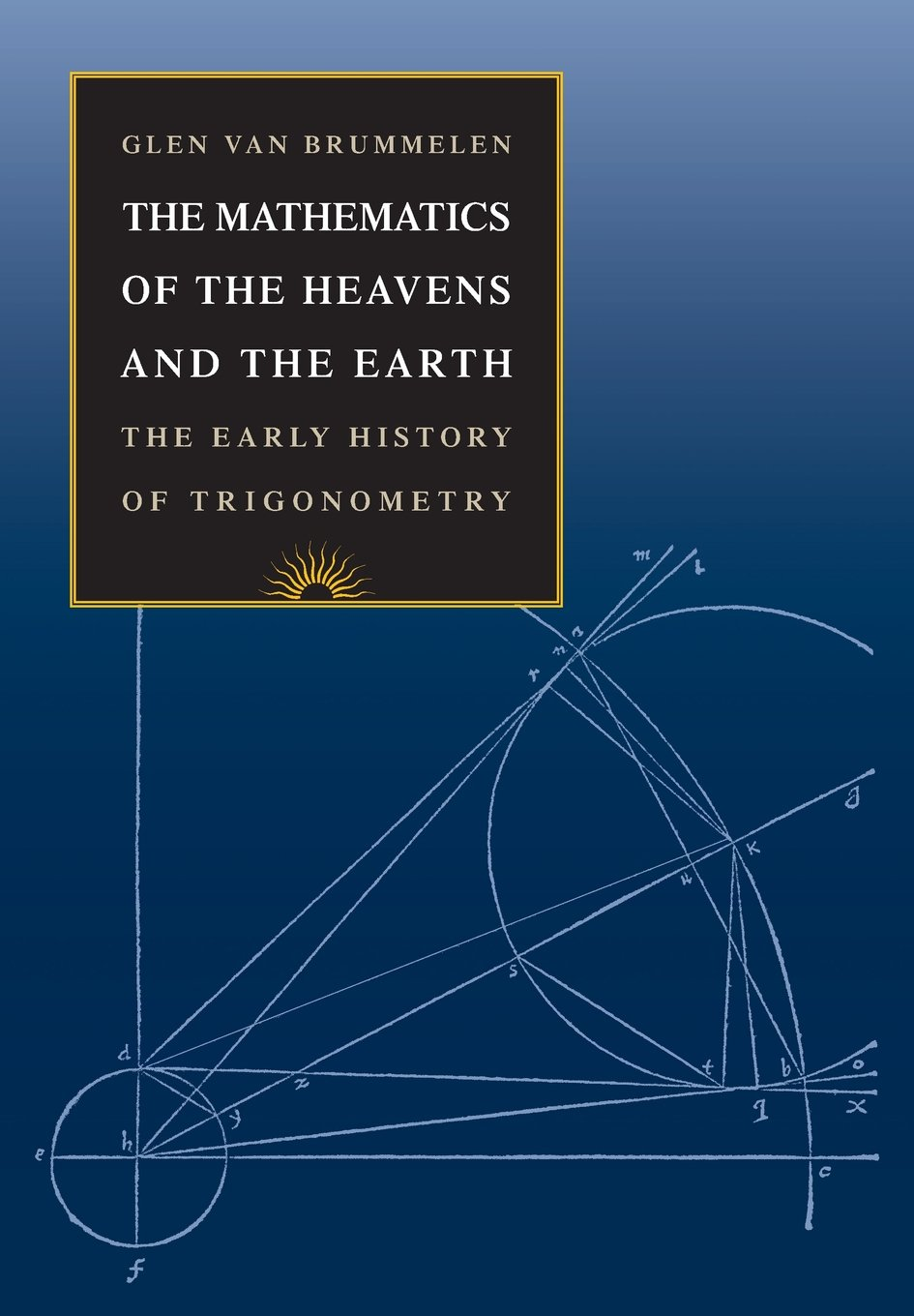 The Mathematics Of The Heavens And The Earth  The Early History Of Trigonometry