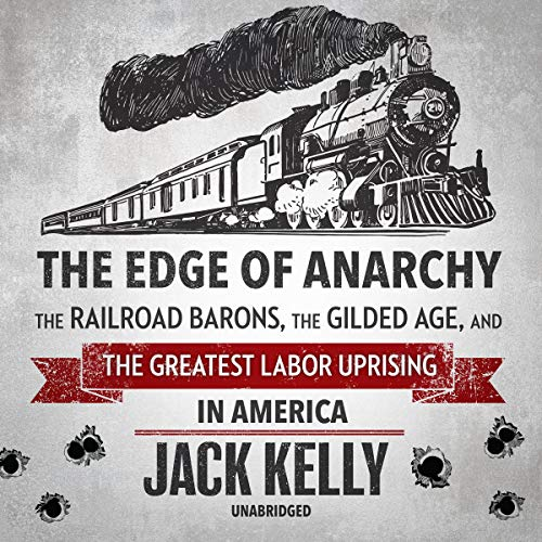 Pdf Transportation The Edge of Anarchy: The Railroad Barons, the Gilded Age, and the Greatest Labor Uprising in America