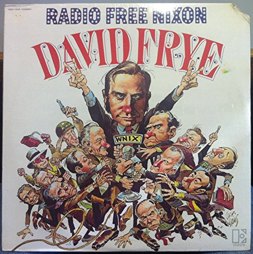 Price comparison product image David Frye / Radio Free Nixon: Tracklist: Prologue. The Dick Nixon Show. The Funnies. Farm Report. The Message. Face The Country. An Editorial. Weather Report. Special Bulletin. Soap Opera. WNIX Sports. The Big Four. Foreign Affairs & More