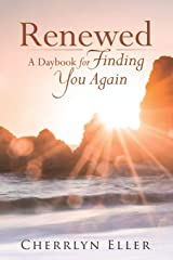 Renewed: A Daybook for Finding You Again Paperback