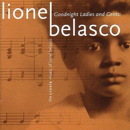 Goodnight Ladies and Gents - The Creole Music of Lionel Belasco by Rounder Select