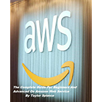 AWS: The Complete Guide For Beginners And Advanced On Amazon Web Service (English Edition)