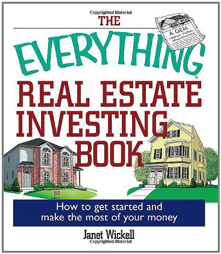 The Everything Real Estate Investing Book: How to get started and make the most of your money (Everything (Business & Personal Finance)) pdf
