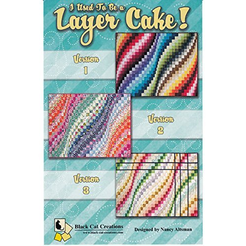 I Used To Be A Layer Cake Quilt Pattern by Black Cat Creations