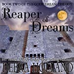 Reaper of Dreams: Gods' Dream Trilogy, Book 2   Debra Holland