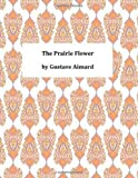 The Prairie Flower, Gustave Aimard, 1494751097