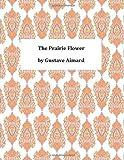 The Prairie Flower, Gustave Aimard, 1494751097