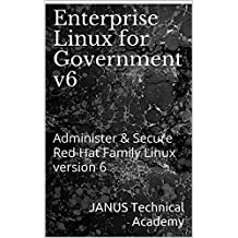 Enterprise Linux for Government v6: Administer & Secure Red Hat Family Linux version 6